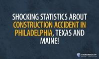 Shocking Statistics About Construction Accident in Philadelphia, Texas and Maine PowerPoint Presentation