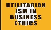 Utilitarianism in business ethics PowerPoint Presentation