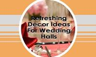 Refreshing Décor Ideas For Wedding Halls PowerPoint Presentation