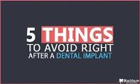 5 Things To Avoid Right After A Dental Implant PowerPoint Presentation