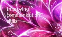 Improving communication skills PowerPoint Presentation