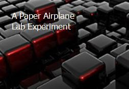 A Paper Airplane Lab Experiment Powerpoint Presentation