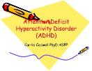 Attention Deficit Hyperactivity Disorder-ADHD Powerpoint Presentation