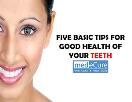 Five basic tips for good health of your teeth Powerpoint Presentation