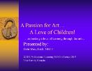 A Passion for Art A Love of Children Powerpoint Presentation