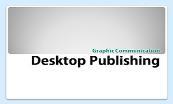 Graphic Communication Desktop Publishing Powerpoint Presentation