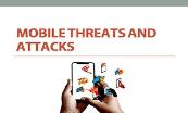Mobile Threats Attacks Powerpoint Presentation
