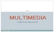 Mulimedia Virtual Reality Powerpoint Presentation