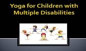 Yoga For Children With Multiple Disabilities Powerpoint Presentation
