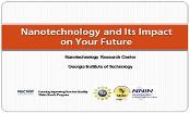 Nanotechnology and its Impact on your Future Powerpoint Presentation