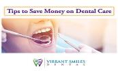 Tips to Save Money on Dental Care Powerpoint Presentation