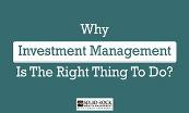 Why Investment Management Is The Right Thing To Do? Powerpoint Presentation