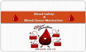 Blood Safety and Blood Donor Motivation Powerpoint Presentation