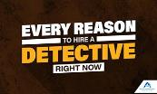 Every Reason To Hire A Detective Right Now Powerpoint Presentation