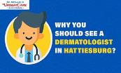 Why You Should See a Dermatologist in Hattiesburg? Powerpoint Presentation