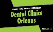 Common Dental Procedures Provided by Dental Clinics Orleans Powerpoint Presentation
