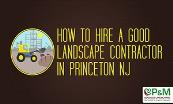 How to Hire a Good Landscape Contractor in Princeton NJ Powerpoint Presentation