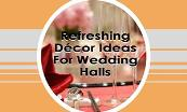 Refreshing Décor Ideas For Wedding Halls Powerpoint Presentation