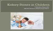 Kidney Stones in Children Powerpoint Presentation