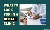 What To Look For In A Dental Clinic Powerpoint Presentation