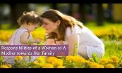 Responsibilities of a Woman as A Mother Towards Her Family Powerpoint Presentation
