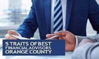 5 Traits of Best Financial Advisors Orange County PowerPoint Presentation