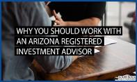 Why You Should Work With an Arizona Registered Investment Advisor PowerPoint Presentation