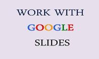 Work with Google Slides PowerPoint Presentation