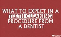 What To Expect In A Teeth Cleaning Procedure From A Dentist PowerPoint Presentation