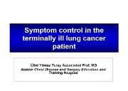 Symptom control in the terminally ill lung cancer patient Powerpoint Presentation