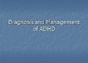 Diagnosis and Management of ADHD Powerpoint Presentation