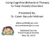 Using Cognitive Behavioral Therapy to Treat Anxiety Disorders Powerpoint Presentation