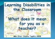 Learning Disabilities in the Classroom Powerpoint Presentation