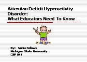 Info about Attention Deficit Hyperactivity Disorders Powerpoint Presentation