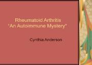 Rheumatoid Arthritis An Autoimmune Mystery Powerpoint Presentation