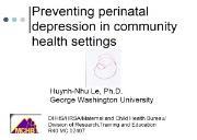 Preventing postpartum depression in a community health Powerpoint Presentation