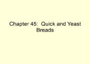 Quick and Yeast Breads Powerpoint Presentation