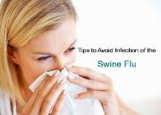 Tips To Avoid Infection of the Swine Flu Powerpoint Presentation