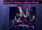 How To Setup a Glow Party Powerpoint Presentation