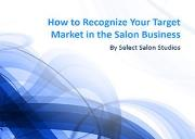 How to Recognize Your Target Market in the Salon Business Powerpoint Presentation