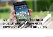 5 Tips to Choose The Best Mobile App Development Company For Your Business Powerpoint Presentation