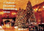 25 Indoor Christmas Decorating Ideas Powerpoint Presentation