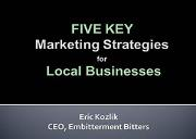 5 Key Marketing Strategies for Local Businesses Powerpoint Presentation