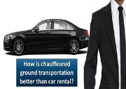 How is chauffeured ground transportation better than car rental Powerpoint Presentation