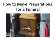 How to Make Preparations for a Funeral Powerpoint Presentation