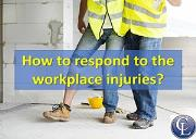 How to respond to the workplace injuries Powerpoint Presentation