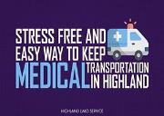 Stress Free and Easy Way to Keep Medical Transportation in Highland Powerpoint Presentation