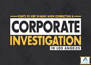 Rights To Keep In Mind When Conducting A Corporate Investigation In Los Angeles Powerpoint Presentation