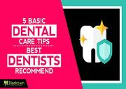 5 Basic Dental Care Tips Best Dentists Recommend Powerpoint Presentation