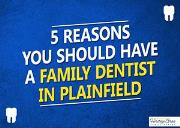 5 Reasons You Should Have A Family Dentist In Plainfield Powerpoint Presentation